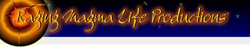 Raging Magma Life Productions LLC